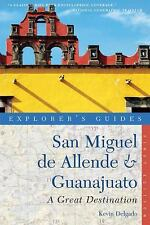 Explorer's Guide San Miguel de Allende & Guanajuato: P/B FREE SHIPPING