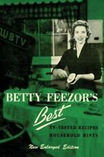 Betty Feezor's Best: Recipes, Meal Planning, Low Calorie Menus and Recipes, Food