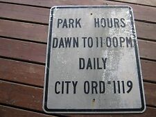 Vintage ? Park Hours Dawn To 11:00  PM Daily City ORD #119 Aluminum Sign ??
