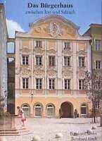 Das Bürgerhaus,Inn Salzach,Bayern,historische Architektur,TB v 1979,Fots rar,NEU