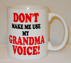 Don't Make Me Use My Grandma Voice Mug Can Personalise Mother's Day Gran Gift