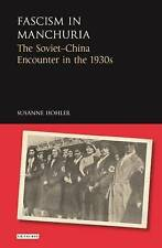 Fascism in Manchuria: The Soviet-China Encounter in the 1930s by Suzanne...