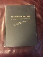THE FIRST WORLD WAR PHOTOGRAPHIC HISTORY BOOK First Printing