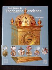 CHEFS-D'ŒUVRE DE L'HORLOGERIE ANCIENNE - PAR MICHEL HAYARD