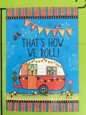 """Small 12 1/2"""" x 18"""" That's How We Roll Camper Spring Summer Garden Art Flag New"""