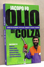 OLIO DI COLZA - Jacopo Fo [Dario Flaccovio editore, I Ediz., 7/2007]