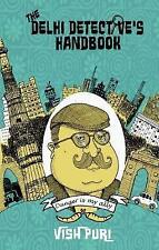 The Delhi Detective's Handbook: Vish Puri's Guide to Operating as a Private Investigator in India by Tarquin Hall (Hardback, 2017)