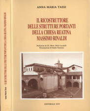 Il ricostruttore delle strutture portanti della Chiesa reatina Massimo Rinaldi