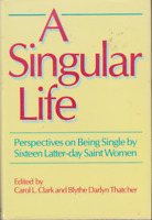 A Singular Life: Perspectives on Being Single [ Clark, Carol ] Used - VeryGood
