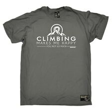 Climbing Climbing Makes me Happy bouldering funny Birthday sports T-SHIRT