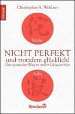 Wabi Sabi - Nicht perfekt und trotzdem glücklich! von Christopher A. Weidner