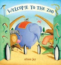 Welcome to the Zoo! by Alison Jay c2008, VGC Hardcover Wordless Story