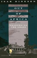 Out of Africa: and Shadows on the Grass by Dinesen, Isak