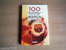 100 motivos para ser del Barça : (y no ser del Madrid) =Andrés González=2012