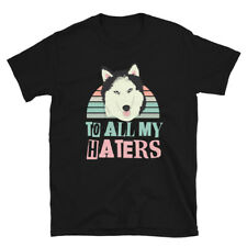 Unisex - To All My Haters Clothes - Animal Lover T-Shirts - Dogs Owners
