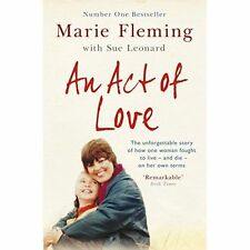 An Act of Love: One Woman's Remarkable Life Story and Her Fight for the Right to