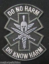 DO NO HARM DO KNOW HARM SPARTAN MEDIC EMT EMS US MORALE SWAT VELCRO® BRAND PATCH
