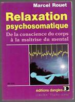 RELAXATION PSYCHOSOMATIQUE - maîtrise du mental . Méditation développement perso