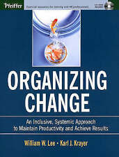 Organizing Change: An Inclusive, Systemic Approach to Maintain Productivity and