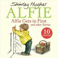 Alfie Gets in First and Other Stories by Shirley Hughes 9781846577697