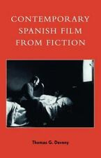 Contemporary Spanish Film from Fiction: By Thomas G Deveny