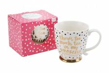 Oh So Pretty, There's Too Much Tea In My Prosecco Mug Gold Dotty DES968