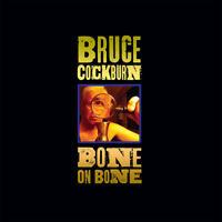 Bruce Cockburn - Bone on Bone [New CD]