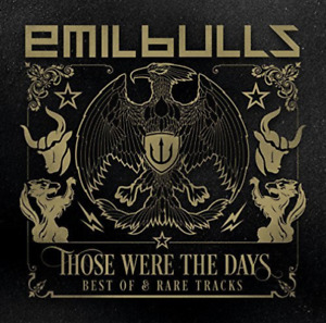 Emil Bulls-Those Were The Days (Best Of & Rare Tracks) (UK IMPORT) CD NEW