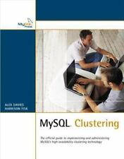 MySql Clustering by Alex Davies and Harrison Fisk (2006, Paperback)