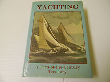 Yachting-A Turn of The Century Treasury-edited by Tony Meisel 1987