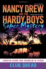 Club Dread (Nancy Drew and the Hardy Boys Super My