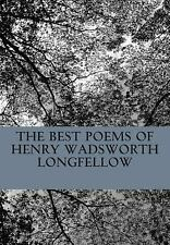 The Best Poems of Henry Wadsworth Longfellow : Featuring I Heard the Bells on...