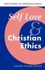 NEW - Self Love and Christian Ethics (New Studies in Christian Ethics)