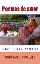 Poemas de Amor Ellas? Sus Nombres by John Arbeláez (2013, Paperback)