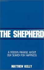 The Shepherd: A Modern Parable About Our Search for Happiness by Kelly, Matthew