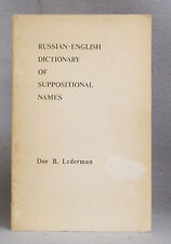 RUSSIAN-ENGLISH DICTIONARY OF SUPPOSITIONAL NAMES by Dov Lederman