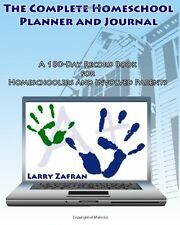 The Complete Homeschool Planner and Journal: A 180-Day Record Book for Homeschoo