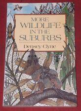 MORE WILDLIFE IN THE SUBURBS ~ Densey Clyne ...
