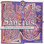 Sanctus - Music For Quiet Contemplation, Various Artists, Excellent