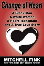 Change of Heart: A Black Man, a White Woman, a Heart Transplant and a True Love