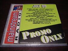 PROMO ONLY MAINSTREAM RADIO CD JULY 1999 NEW