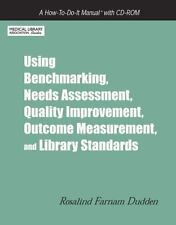 Using Benchmarking, Needs Assessment, Quality Improvement, Outcome Measurement,
