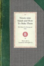 Ninety-Nine Salads and How to Make Them: With Rules for Dressing and Sauce (Pape
