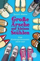 Große Ärsche auf kleinen Stühlen: Eine Kindergartenmutte...   Buch   Zustand gut
