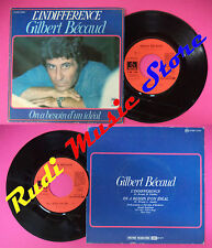 LP 45 7'' GILBERT BECAUD L'indifference On a besoin d'un ideal 1977 no cd mc dvd