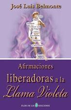 Afirmaciones Liberadoras a la Llama Violeta by Jos� Belmonte (2012, Paperback)