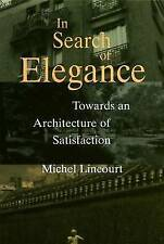 In Search of Elegance: Towards an Architecture of Satisfaction-ExLibrary