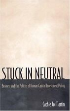 Stuck in Neutral : Business and the Politics of Human Capital Investment Policy