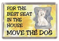"West Highland White Terrier / Westie Dog Fridge Magnet  ""For the Best Seat ...."""