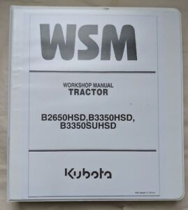 2013 KUBOTA B2650HSD / B3350HSD / B3350SUHSD TRACTOR SERVICE WORKSHOP MANUAL